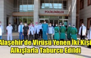 Alaşehir'de Virüsü Yenen İki Kişi Alkışlarla...