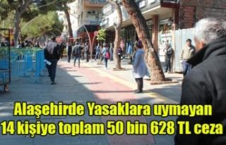 Alaşehir'de Yasaklara uymayan 14 kişiye toplam...