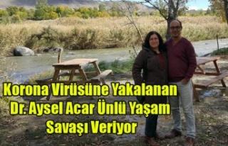 KORONA VİRÜSÜNE YAKALANAN DR. AYSEL ACAR ÜNLÜ...