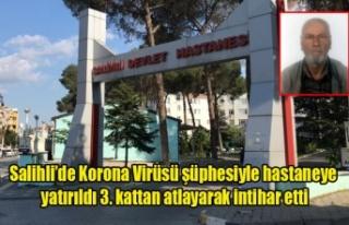 Salihli'de Virüs Şüphesi İle Hastaneye Yatırılan...