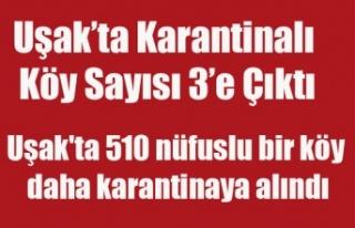 Uşak'ta 510 nüfuslu bir köy daha karantinaya...