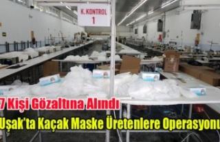 UŞAK'TA KAÇAK MASKE ÜRETENLERE OPERASYON 7...