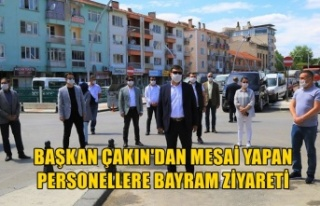 BAŞKAN ÇAKIN'DAN MESAİ YAPAN PERSONELLERE...
