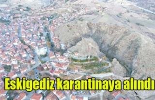 ESKİ GEDİZ KORONA VİRÜS NEDENİYLE KARANTİNAYA...
