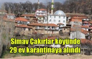 Simav Çakırlar köyünde 29 ev karantinaya alındı