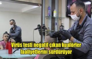 Virüs testi negatif çıkan kuaför esnafı faaliyetlerini...