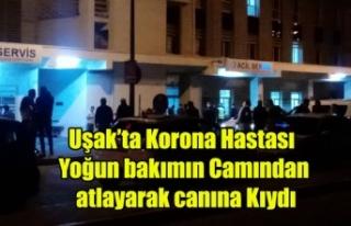 UŞAK'TA KORONA HASTASI YOĞUN BAKIM'IN...