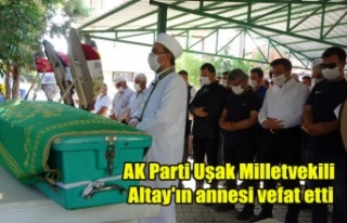AK Parti Uşak Milletvekili Altay'ın annesi...