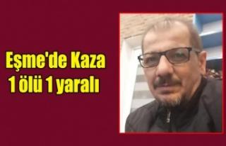 EŞME'DE KAZA 1 ÖLÜ 1 YARALI
