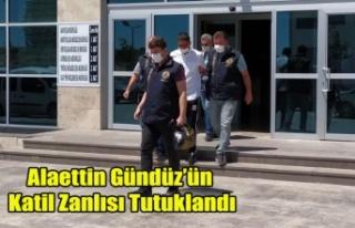 Alaettin Gündüz'ün Katil Zanlısı Tutuklandı