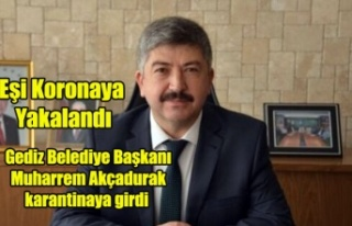 Gediz Belediye Başkanı Muharrem Akçadurak karantinaya...