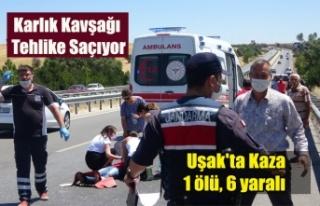 Uşak'ta trafik kazası; 1 ölü, 6 yaralı