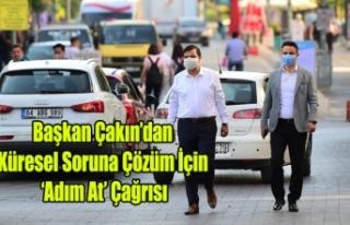 Başkan Çakın'dan Küresel Soruna Çözüm İçin...