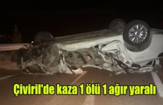 Çiviril'de tedbirsizlik kazası 1 ölü 1 ağır...