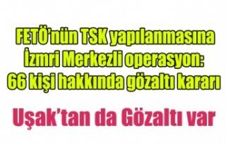 FETÖ'nün TSK yapılanmasına İzmir merkezli operasyon:...