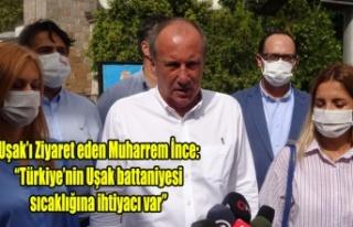 """İnce: """"Türkiye'nin Uşak battaniyesi sıcaklığına..."""