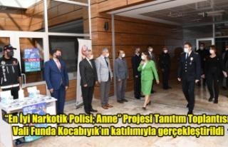 """En İyi Narkotik Polisi; Anne"" Projesi Tanıtım..."