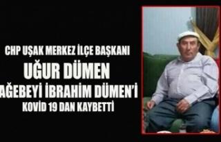 CHP UŞAK MERKEZ İLÇE BAŞKANI UĞUR DÜMEN AĞABEYİ'Nİ...