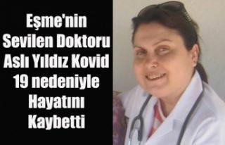 Eşme'nin Sevilen Doktoru Aslı Yıldız Kovid...