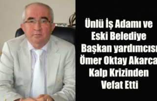 UŞAK'IN TANINMIŞ İŞ İNSANI ÖMER OKTAY AKARCA...