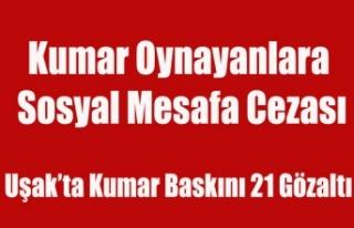 UŞAK'TA PANDEMİYE RAĞMEN KUMAR OYNAYAN 21 KİŞİ...