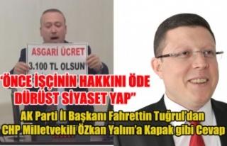 AK PARTİ İL BAŞKANI TUĞRUL'DAN CHP MİLLETVEKİLİ...