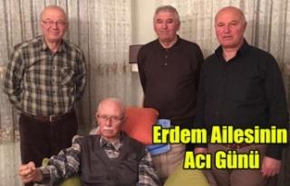 ERDEM AİLESİNİN ACI GÜNÜ, MEHMET ERDEM VEFAT...