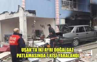 UŞAK'TA İKİ AYRI DOĞALGAZ PATLAMASINDA 7...