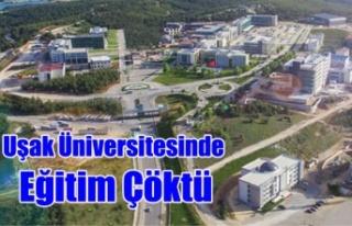 Uşak Üniversitesinde Eğitim Çöktü