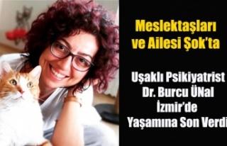 UŞAKLI PSİKİYATRİST BURCU ÜNAL İZMİR'DE...
