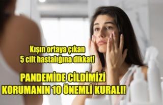 PANDEMİDE CİLDİMİZİ KORUMANIN 10 ÖNEMLİ KURALI!