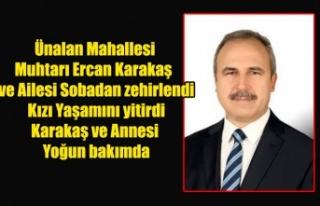 ÜNALAN MAHALLESİ MUHTARI VE AİLESİ SOBADAN ZEHİRLENDİ...