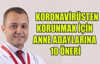 KORONAVİRÜSTEN KORUNMAK İÇİN ANNE ADAYLARINA...