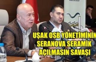 UŞAK OSB YÖNETİMİNİN SERANOVA SERAMİK AÇILMASIN...