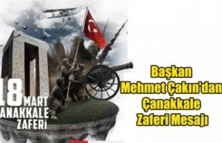 Başkan Mehmet Çakın'dan Çanakkale Zaferi...