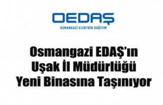 Osmangazi EDAŞ'ın Uşak İl Müdürlüğü Yeni...