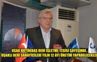 UŞAK BÜYÜKBAŞ DERİ İŞLETME TESİSİ SAYESİNDE,...