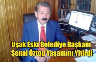 Uşak Eski Belediye Başkanı Şenal Öztop Yaşamını...