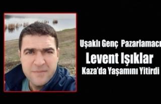 UŞAKLI GENÇ LEVENT IŞIKLAR DENİZLİ'DE KAZA...