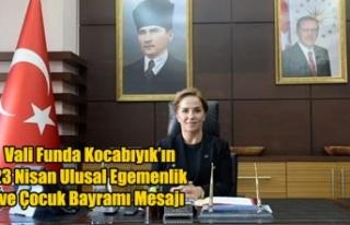 Vali Funda Kocabıyık'ın 23 Nisan Ulusal Egemenlik...