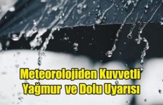 Meteorolojiden Uşak'a Kuvvetli Yağmur ve Dolu...