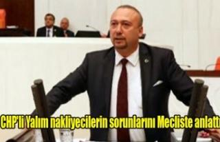 CHP'li Yalım nakliyecilerin sorunlarını Mecliste...