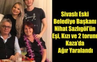 NİHAT SAZLIGÖL'ÜN KIZI EŞİ VE 2 TORUNU KAZADA...