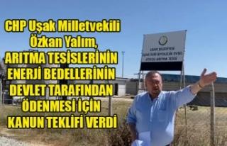 CHP Uşak Milletvekili Özkan Yalım, ARITMA TESİSLERİNİN...