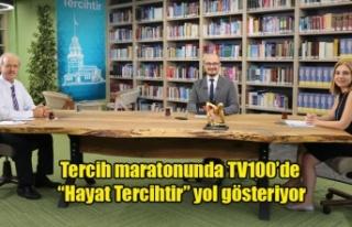 """Tercih maratonunda TV100'de """"Hayat Tercihtir""""..."""