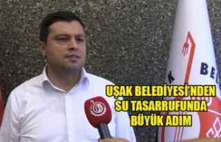 UŞAK BELEDİYESİ'NDEN SU TASARRUFUNDA BÜYÜK...