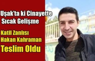 UŞAK'TAKİ CİNAYETTE SICAK GELİŞME KATİL...