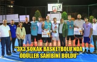 """""""3X3 SOKAK BASKETBOLU'NDA ÖDÜLLER SAHİBİNİ..."""