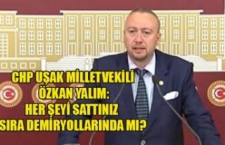ÖZKAN YALIM: HER ŞEYİ SATTINIZ SIRA DEMİRYOLLARINDA...