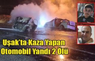 Uşak'ta Kaza Yapan Otomobil Yandı 2 ölü